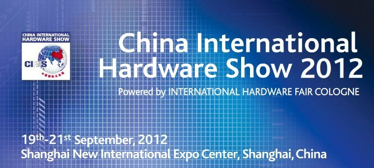 China International Hardware Show 2012 CIHS