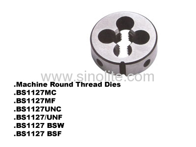 Machine round thread dies BS1127UNF