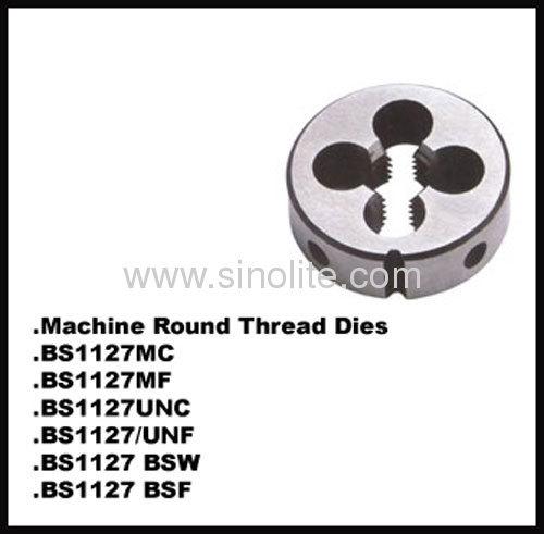 HSS Machine round thread dies BS1127 UNC