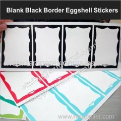 Out door use eggshell stickers with sun-proof ink printed black border blank eggshell stickers