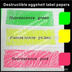 Eye-catching fluorescence ink printed destructible eggshell graffiti stickers