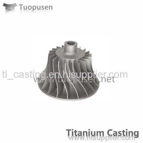 TPS titanium casting parts impeller ASTM B367 C2/3