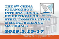 The 8th China (Guangzhou) International Exhibition for Steel Construction & Metal Building Materials (STEEL BUILD2019)