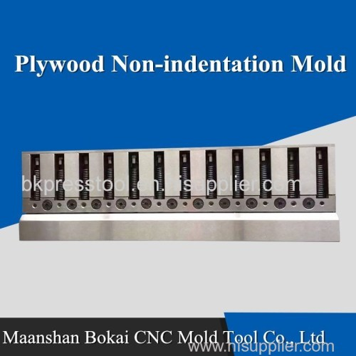 Plywood Non-indentation Mould Die