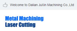 Dalian JuXin machinery processing co. LTD